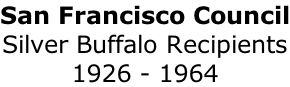 San Francisco Council Silver Buffalo Recipients 1926 - 1964