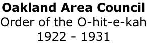 Oakland Area Council Order of the O-hit-e-kah 1922 - 1931