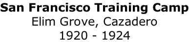 San Francisco Training Camp Elim Grove, Cazadero 1920 - 1924