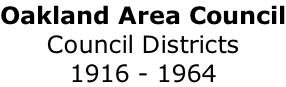 Oakland Area Council Council Districts 1916 - 1964