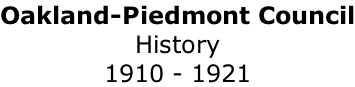 Oakland-Piedmont Council History 1910 - 1921